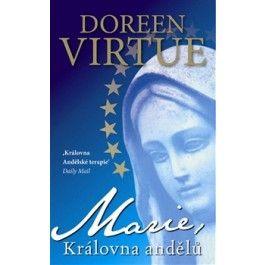 Doreen Virtue: Marie, královna andělů cena od 176 Kč