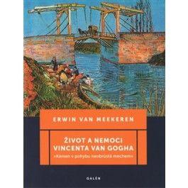 Erwin van Meekeren: Život a nemoci Vincenta van Gogha cena od 188 Kč