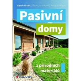 Mojmír Hudec: Pasivní domy z přírodních materiálů cena od 188 Kč