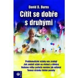 David D. Burns: Cítit se dobře s druhými cena od 272 Kč