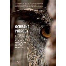 Filip Kolář: Ochrana přírody z pohledu biologa cena od 188 Kč