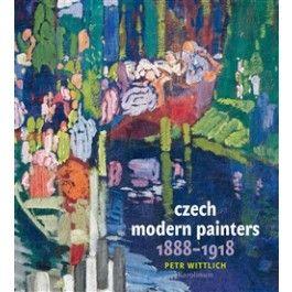 Petr Wittlich: Czech Modern Painters cena od 347 Kč