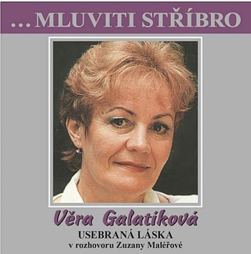Zuzana Maléřová, Věra Galatíková: Věra Galatíková - Usebraná láska v rozhovoru Zuzany Maléřové - CD