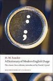 Oxford University Press A DICTIONARY OF MODERN ENGLISH USAGE: The Classic First Edition (Oxford World´s Classics New Ed.) cena od 165 Kč