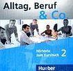 Hueber Verlag Alltag, Beruf a Co. 2 Audio-CD zum Kursbuch cena od 512 Kč