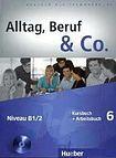 Hueber Verlag Alltag, Beruf a Co. 6 Kursbuch + Arbeitsbuch mit Audio-CD zum Arbeitsbuch cena od 376 Kč