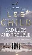 Lee Child: Bad Luck and Trouble cena od 174 Kč