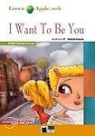 BLACK CAT - CIDEB BLACK CAT READERS GREEN APPLE EDITION 1 - I WANT TO BE YOU + CD-ROM cena od 164 Kč