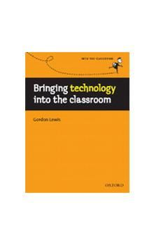 Bringing Technology Into The Classroom cena od 224 Kč