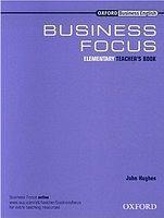 Oxford University Press BUSINESS FOCUS ELEMENTARY TEACHER´S BOOK cena od 329 Kč