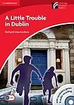 XXL obrazek Cambridge University Press Cambridge Discovery Readers 1 A Little Trouble in Dublin Book with CD-ROM / Audio CD ( Original Fiction: Adventure)