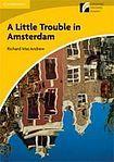 Cambridge University Press Cambridge Discovery Readers 2 A Little Trouble in Amsterdam cena od 72 Kč