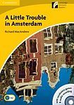 Cambridge University Press Cambridge Discovery Readers 2 A Little Trouble in Amsterdam Book with CD-ROM / Audio CD ( Original Fiction: Adventure) cena od 111 Kč