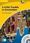 Cambridge University Press Cambridge Discovery Readers 2 A Little Trouble in Amsterdam Book with CD-ROM / Audio CD ( Original Fiction: Adventure) cena od 105 Kč