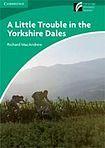 Cambridge University Press Cambridge Discovery Readers 3 A Little Trouble in the Yorkshire Dales cena od 76 Kč