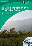 Cambridge University Press Cambridge Discovery Readers 3 A Little Trouble in the Yorkshire Dales Book with CD-ROM / Audio CD ( Adventure / Horror ) cena od 112 Kč