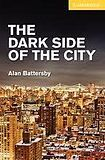 Cambridge University Press Cambridge English Readers 2 The Dark Side of the City cena od 84 Kč