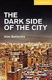 Cambridge University Press Cambridge English Readers 2 The Dark Side of the City cena od 63 Kč