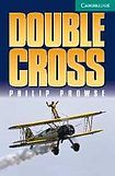 Cambridge University Press Cambridge English Readers 3 Double Cross: Book/2 Audio CDs pack ( Thriller) cena od 124 Kč