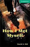 Cambridge University Press Cambridge English Readers 3 How I Met Myself cena od 104 Kč