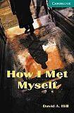 Cambridge University Press Cambridge English Readers 3 How I Met Myself: Book/2 Audio CDs pack ( Ghost story) cena od 124 Kč