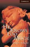 Cambridge University Press Cambridge English Readers 6 He Knows Too Much cena od 107 Kč