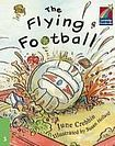 Cambridge University Press Cambridge Storybooks 3 The Flying Football: June Crebbin cena od 102 Kč