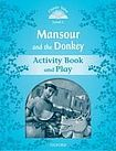 Oxford University Press CLASSIC TALES Second Edition Beginner 1 Mansour and the Donkey Activity Book and Play cena od 48 Kč