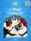 Oxford University Press CLASSIC TALES Second Edition Beginner 1 The Magic Cooking Pot with e-Book a Audio on CD-ROM/Audio CD cena od 128 Kč