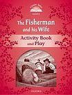 Oxford University Press Classic Tales Second Edition Level 2 The Fisherman and his Wife Activity Book cena od 48 Kč