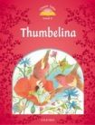 Oxford University Press CLASSIC TALES Second Edition Level 2 Thumbelina cena od 88 Kč