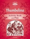 Oxford University Press CLASSIC TALES Second Edition Level 2 Thumbelina Activity Book and Play cena od 48 Kč