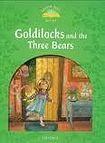Oxford University Press Classic Tales Second Edition Level 3 Goldilocks and the Three Bears cena od 88 Kč