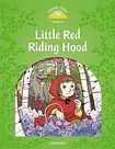 Oxford University Press Classic Tales Second Edition Level 3 Little Red Riding Hood cena od 91 Kč