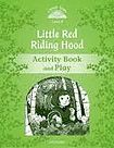 Oxford University Press Classic Tales Second Edition Level 3 Little Red Riding Hood Activity Book cena od 50 Kč