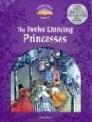 Oxford University Press Classic Tales Second Edition Level 4 The Twelve Dancing Princesses with e-Book a Audio on CD-ROM/Audio CD cena od 128 Kč