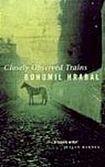 Hrabal Bohumil: Closely Observed Trains cena od 235 Kč