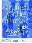 Hachette COMMENT VONT LES AFFAIRES? GUIDE PEDAGOGIQUE cena od 432 Kč