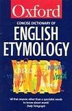 Oxford University Press CONCISE OXFORD DICTIONARY OF ENGLISH ETYMOLOGY cena od 266 Kč