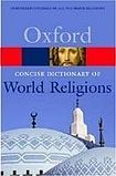 Oxford University Press CONCISE OXFORD DICTIONARY OF WORLD RELIGIONS cena od 0 Kč