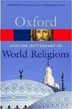 Oxford University Press CONCISE OXFORD DICTIONARY OF WORLD RELIGIONS cena od 288 Kč