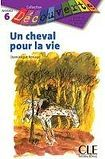 CLE International DECOUVERTE 6 UN CHEVAL POUR LA VIE cena od 159 Kč