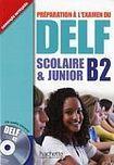 Hachette DELF SCOLAIRE a JUNIOR B2 Livre a CD cena od 354 Kč