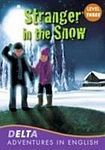 Heinle DELTA ADVENTURES IN ENGLISH LEVEL 3 STRANGER IN THE SNOW cena od 151 Kč