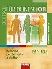 Kolektiv autorů: Deutsch für deinen Job - Němčina pro řemesla a služby - učebnice + CD cena od 245 Kč