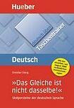 Hueber Verlag deutsch üben Taschentrainer Das Gleiche ist nicht dasselber cena od 182 Kč
