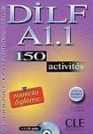 CLE International DILF A1.1 NOUVEAU DIPLOME LIVRET DE CORRIGES + CD AUDIO: 150 activites cena od 364 Kč