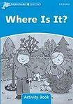 Oxford University Press Dolphin Readers Level 1 Where Is It? Activity Book cena od 50 Kč