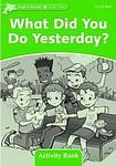 Oxford University Press Dolphin Readers Level 3 What Did You Do Yesterday? Activity Book cena od 48 Kč