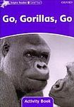 Oxford University Press Dolphin Readers Level 4 Go. Gorillas. Go Activity Book cena od 50 Kč